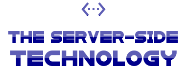 The Server Side Technology
