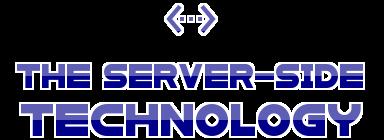 The Server Side Technology